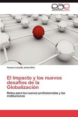 El Impacto y los nuevos desafíos de la Globalización