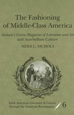The Fashioning of Middle-Class America