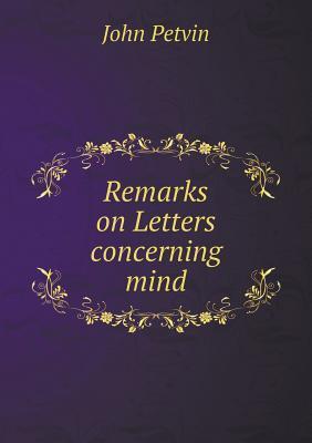 Remarks on Letters Concerning Mind
