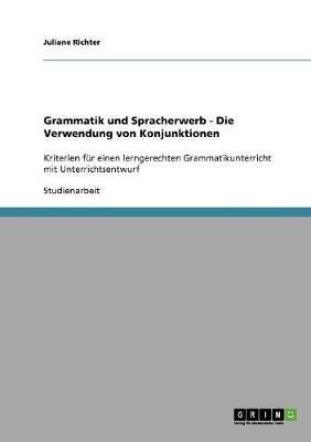 Grammatik und Spracherwerb - Die Verwendung von Konjunktionen
