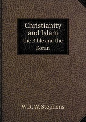 Christianity and Islam the Bible and the Koran