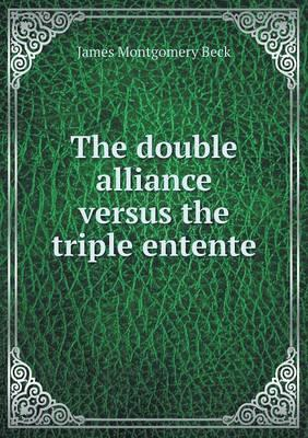 The Double Alliance Versus the Triple Entente