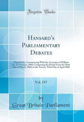 Hansard's Parliamentary Debates, Vol. 157