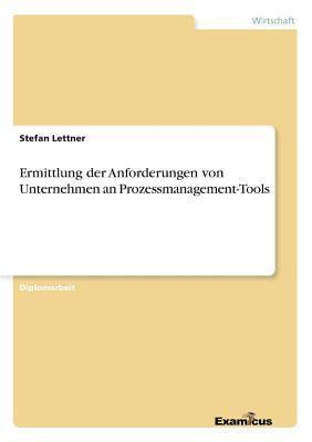 Ermittlung der Anforderungen von Unternehmen an Prozessmanagement-Tools