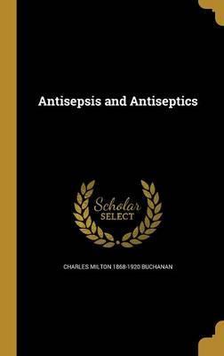 ANTISEPSIS & ANTISEPTICS