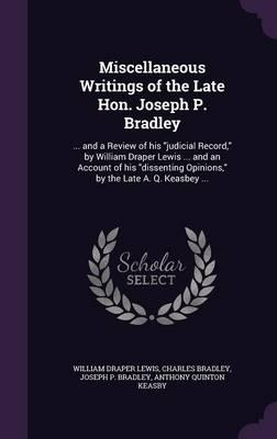 Miscellaneous Writings of the Late Hon. Joseph P. Bradley