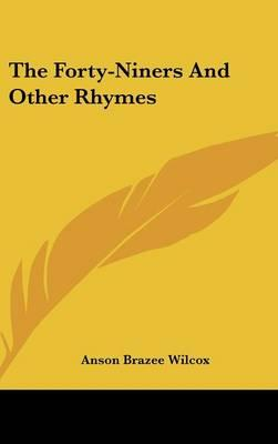 The Forty-Niners and Other Rhymes