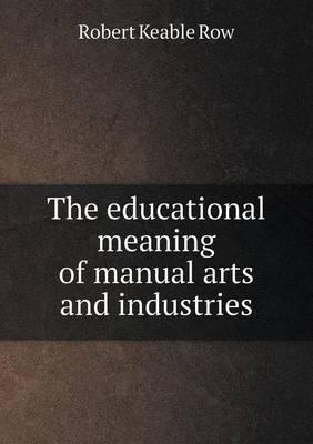 The Educational Meaning of Manual Arts and Industries