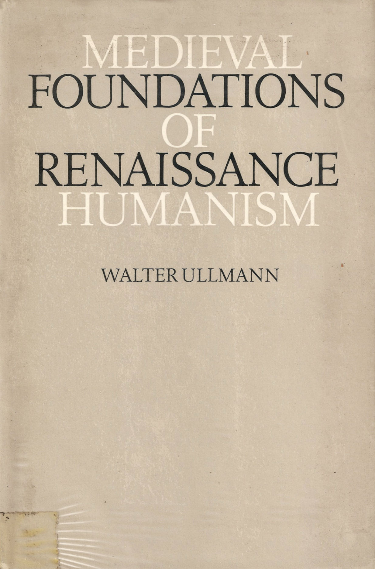 Medieval Foundations of Renaissance Humanism