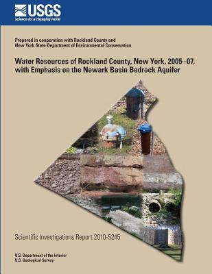 Water Resources of Rockland County, New York, 2005-07, With Emphasis on the Newark Basin Bedrock Aquifer