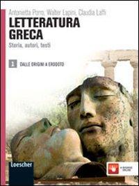Letteratura greca. Storia, autori, testi. Per le Scuole superiori. Con espansione online