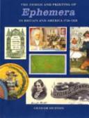 Design and printing of ephemera in Britain and America, 1720-1920
