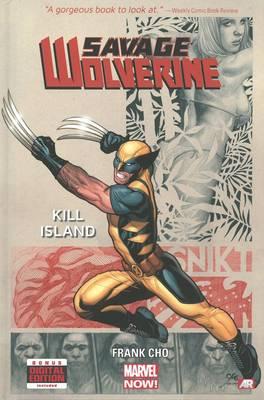 Savage Wolverine: Kill Island (Marvel Now) Volume 1