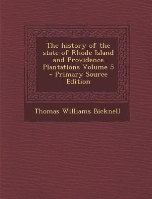 History of the State of Rhode Island and Providence Plantations Volume 5