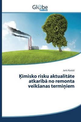 Ķīmisko risku aktualitāte atkarībā no remonta veikšanas termiņiem