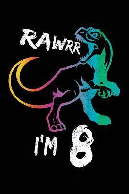 Rawrr I'm 8