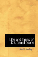 Life and Times of Col. Daniel Boone
