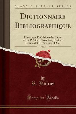 Dictionnaire Bibliographique, Vol. 2