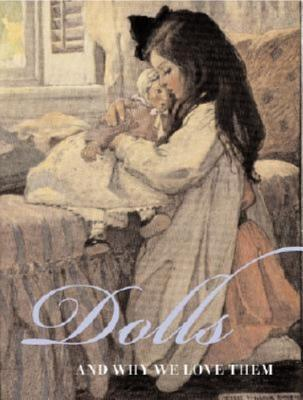 Dolls and Why We Love Them
