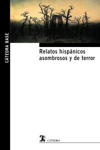 Relatos hispánicos asombrosos y de terror