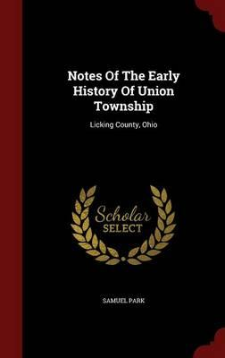 Notes of the Early History of Union Township