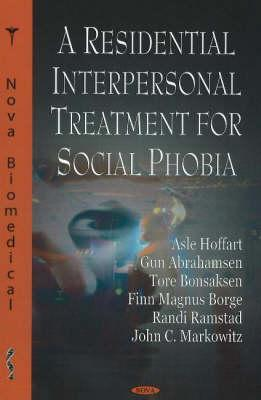 A Residential Interpersonal Treatment for Social Phobia