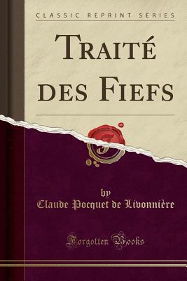Traité des Fiefs (Classic Reprint)