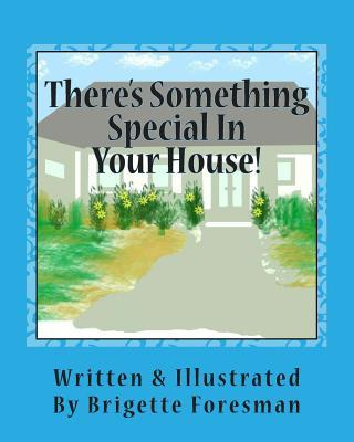 There's Something Special in Your House!