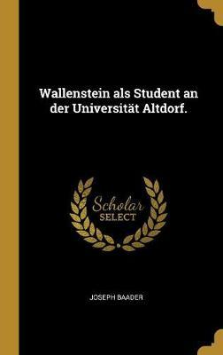Wallenstein ALS Student an Der Universität Altdorf.