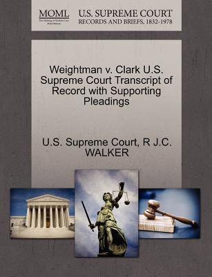 Weightman V. Clark U.S. Supreme Court Transcript of Record with Supporting Pleadings