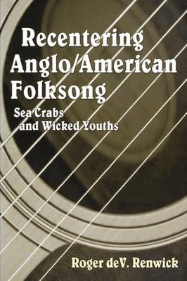 Recentering Anglo/American Folksong