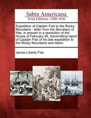 Expedition of Captain Fisk to the Rocky Mountains