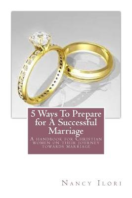 5 Ways to Prepare for a Successful Marriage