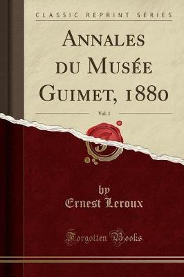 Annales du Musée Guimet, 1880, Vol. 1 (Classic Reprint)