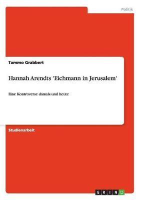Hannah Arendts 'Eichmann in Jerusalem'