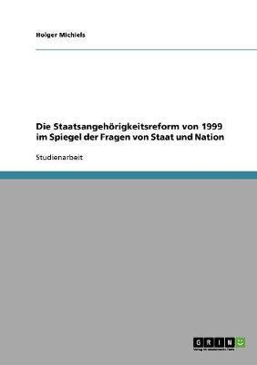 Die Staatsangehörigkeitsreform von 1999 im Spiegel der Fragen von Staat und Nation