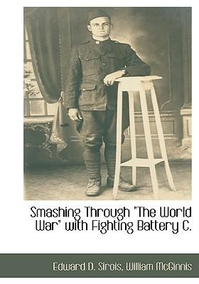Smashing Through the World War with Fighting Battery C