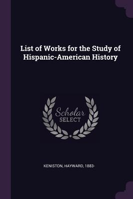List of Works for the Study of Hispanic-American History
