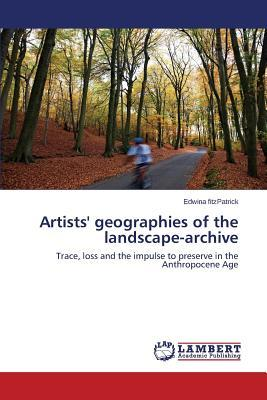 Artists' geographies of the landscape-archive