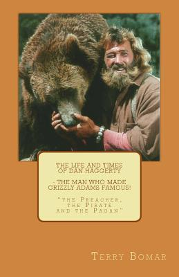 The Life and Times of Dan Haggerty - The Man Who Made Grizzly Adams Famous!