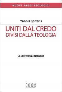 Uniti dal Credo, divisi dalla teologia. La «diversità» bizantina