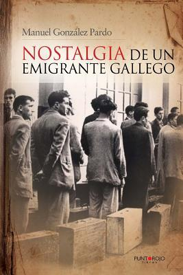 Nostalgia de un emigrante gallego