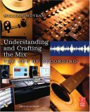 Understanding and Crafting the Mix, Second Edition