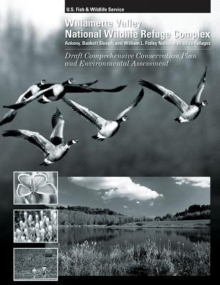Williamette Valley National Wildlife Refuges Draft Comprehensive Conservation Plan and Environmental Assessment