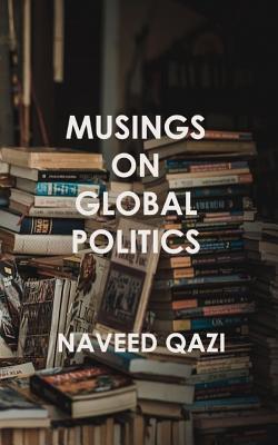 Musings On Global Politics