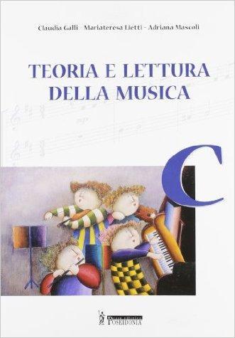 Teoria e lettura della musica. Vol. C. Per la Scuola media