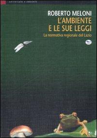 L'ambiente e le sue leggi. La normativa regionale del Lazio