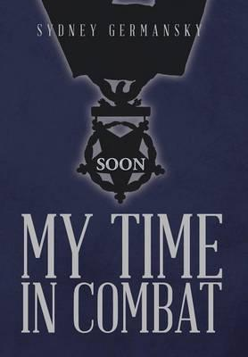 My Time in Combat