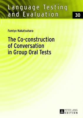 The Co-construction of Conversation in Group Oral Tests