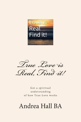 True Love Is Real, Find It!